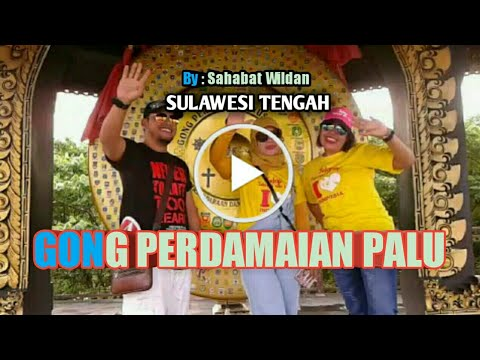 Gong Perdamaian Nusantara Palu Youtube Tugu Nosarara Nosabatutu Kota
