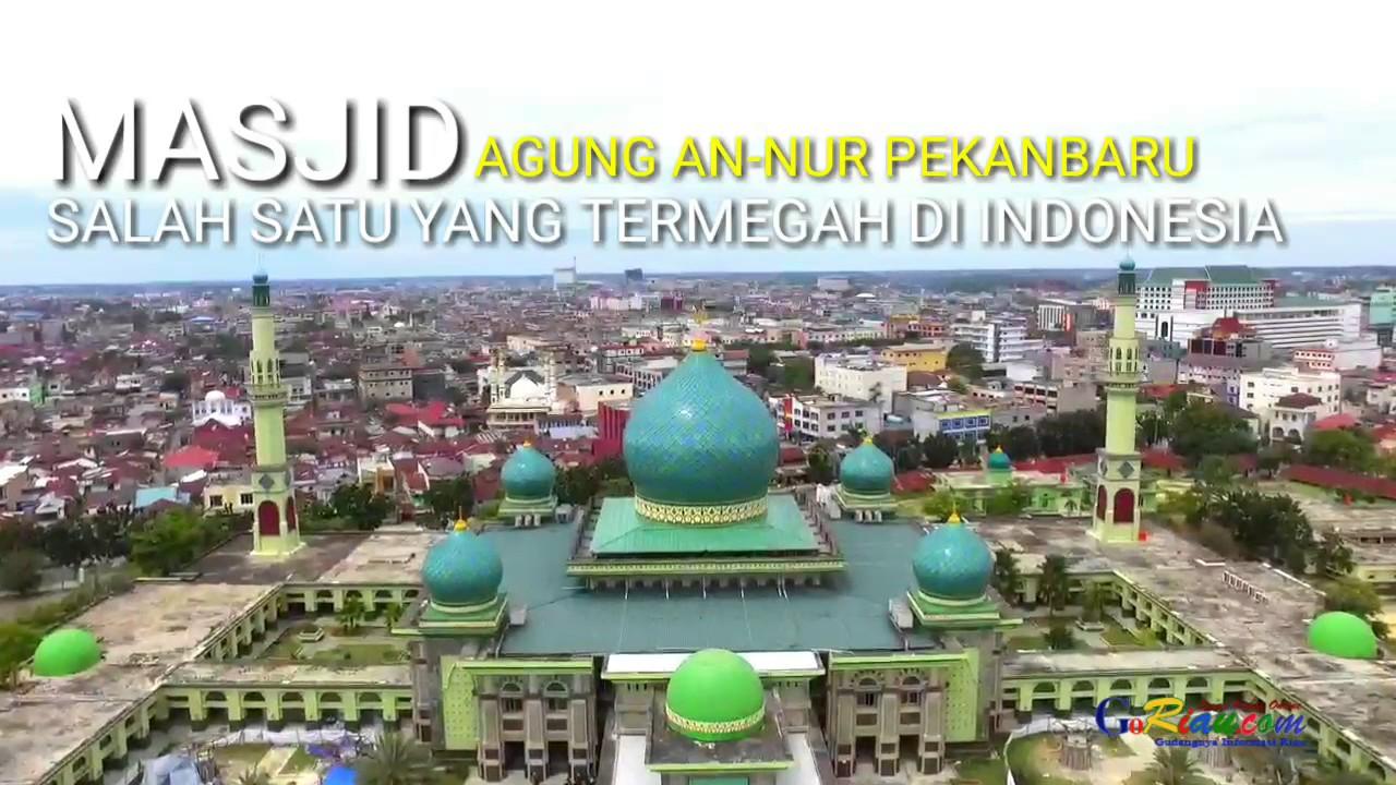 Megahnya Masjid Agung Nur Pekanbaru Udara Youtube Kota