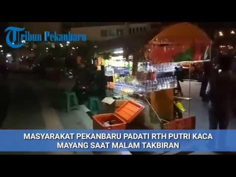 Keseruan Malam Takbir Rth Ratu Kaca Mayang Pekanbaru Youtube Putri