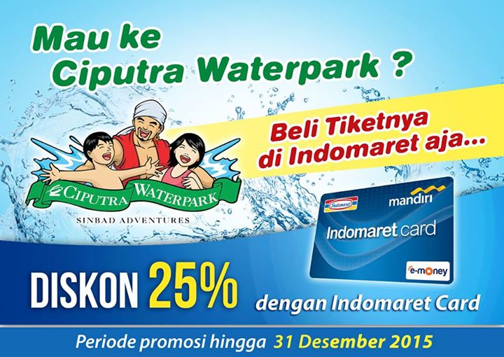 Ciputra Waterpark Surabaya Indomaret Card Diskon 25 Travels Kartu Dapatkan