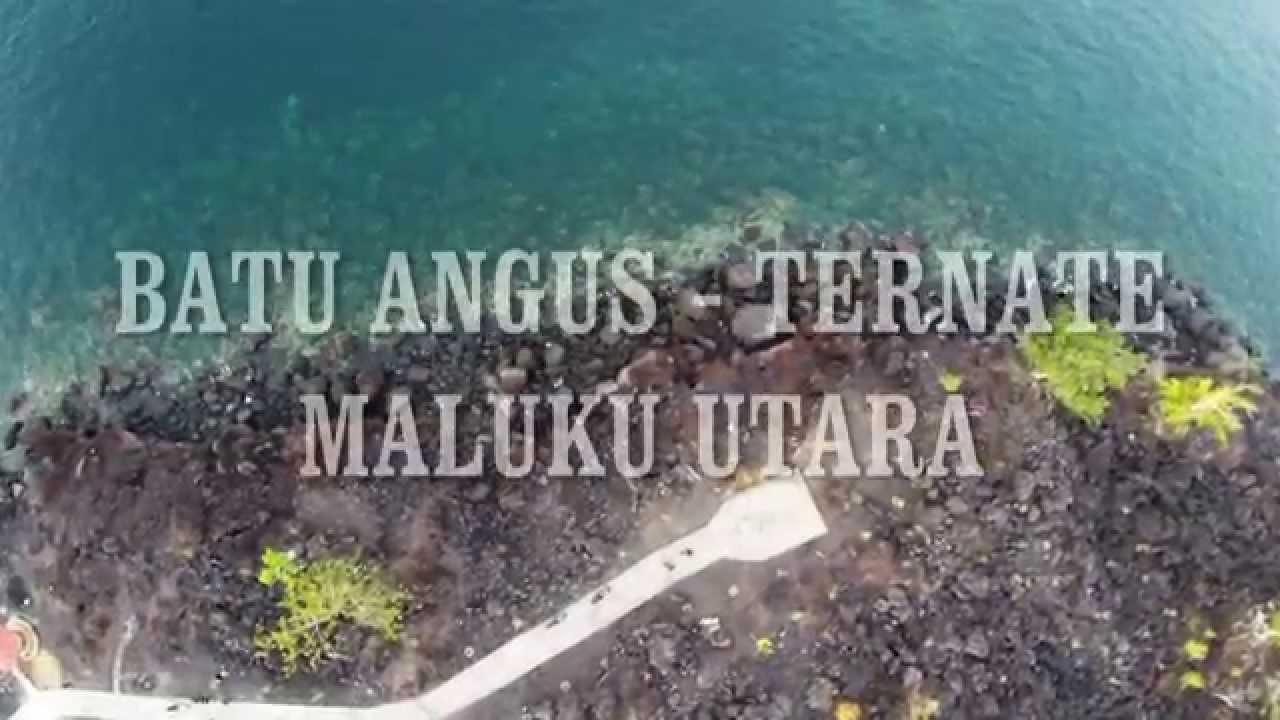 Ternate Maluku Utara Batu Angus Aerial Video Youtube Kota